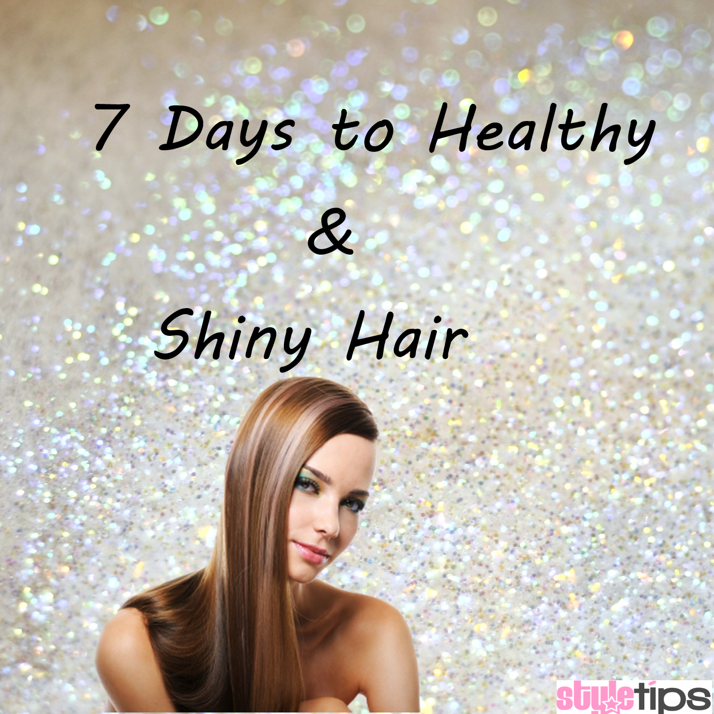 7 Steps to Shiny & Healthy Hair: The 7 Day Challenge