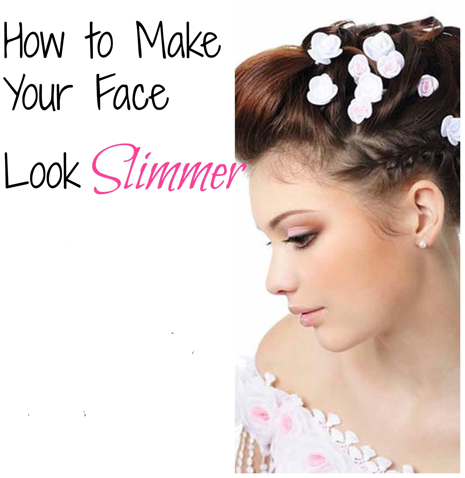 Ways Make Your Face Look Thinner